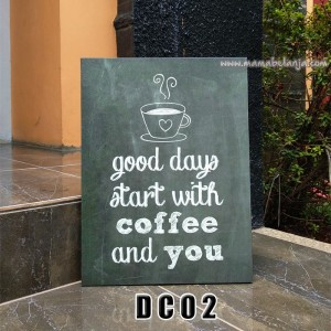 DC02 Poster Dekorasi Rumah / Hiasan Dinding – Good Day Start With Coffe and You