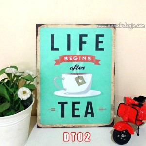 DT02 Poster Dekorasi Rumah / Hiasan Dinding – Life Begins After Tea
