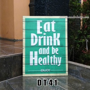 DT41 Poster Dekorasi Rumah / Hiasan Dinding – Eat Drink and be Healthy